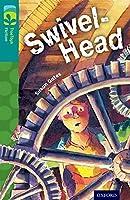 Oxford Reading Tree Treetops Fiction: Level 16: Swivel-Head (Treetops. Fiction)