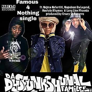 Famous 4 Nothing (feat. Nejma Nefertiti, Napoleon Da Legend, Hastyle Rhymes & LongLivePhoenix)