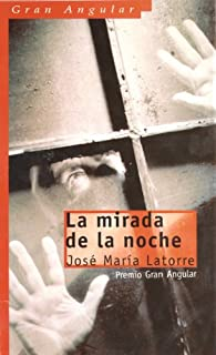 La mirada de la noche par José María Latorre