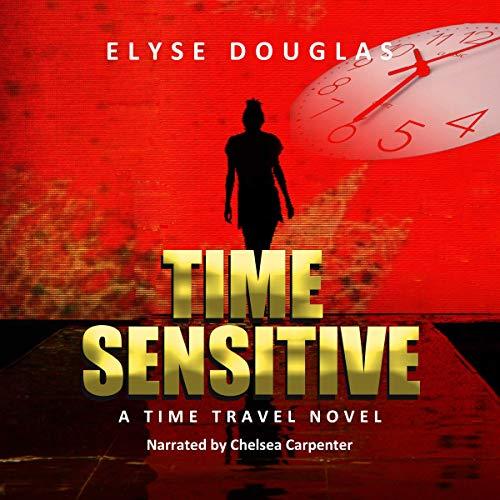 Time Sensitive Audiobook By Elyse Douglas cover art