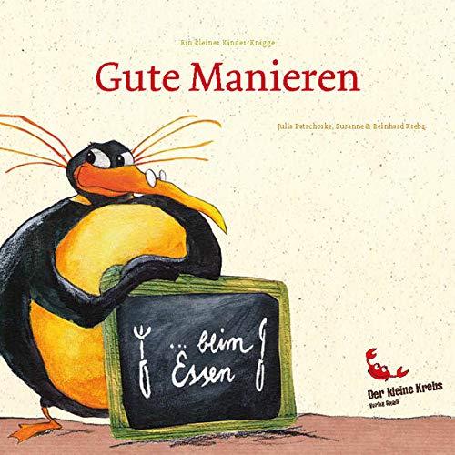 Ein kleiner Kinder-Knigge 'Gute Manieren... beim Essen': gemalt von Julia Patschorke, gereimt von Susanne und Bernhard Krebs