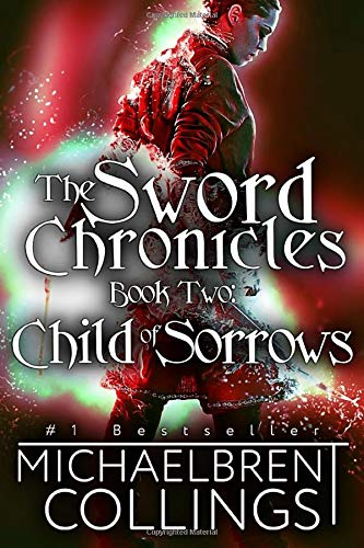 The Sword Chronicles: Child of Sorrows: Volume 2