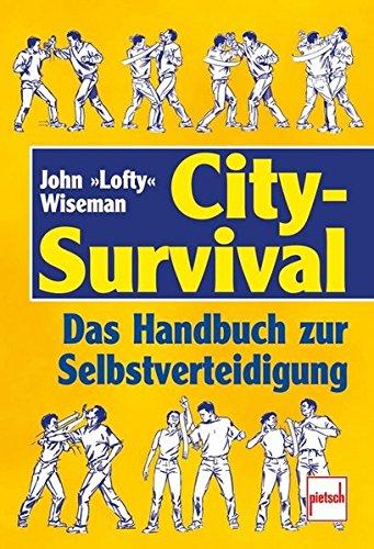 City-Survival: Das Handbuch zur Selbstverteidigung