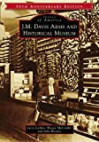 J.M. Davis Arms and Historical Museum (50th Anniversary Edition) (Images of America)