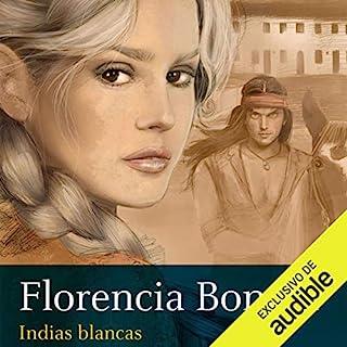 Indias blancas                   De :                                                                                                                                 Florencia Bonelli                               Lu par :                                                                                                                                 Martin Untrojb                      Durée : 26 h et 4 min     Pas de notations     Global 0,0