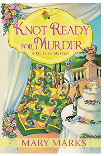 Knot Ready for Murder (A Quilting Mystery Book 9) by [Mary Marks ]