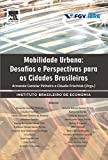 Mobilidade urbana: Desafios e Perspectivas Para as Cidades Brasileiras
