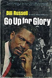 Go Up for Glory: the Great Superstar of the Boston Celtics Tells the Unvarnished Story of His Struggles as a Man, Negro and Champion Athlete
