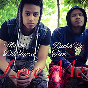 Love Me (feat. Mason DiCaprio)