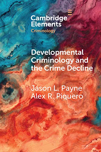 Developmental Criminology and the Crime Decline: A Comparative Analysis of the Criminal Careers of Two New South Wales Birth Cohorts (Elements in Criminology) (English Edition)