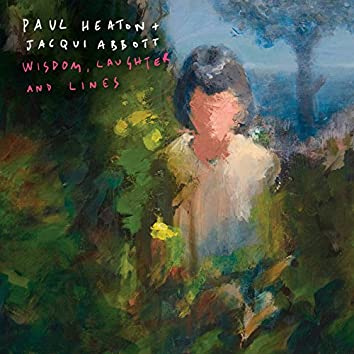 Wisdom, Laughter And Lines (Deluxe)