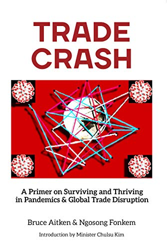 Trade Crash: A Primer on Surviving and Thriving in Pandemics & Global Trade Disruption (English Edition)