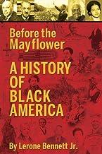 Before the Mayflower: A History of Black America by Lerone Bennett Jr. (2007-10-28)