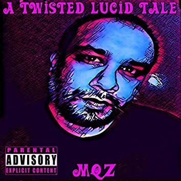 A Twisted Lucid Tale