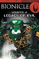 Legacy of Evil (BIONICLE Legends S.)