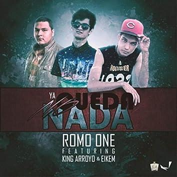 Ya No Queda Nada (feat. King Arroyo & Eikem)