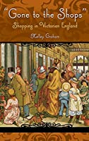 Gone To The Shops: Shopping in Victorian England (Victorian Life and Times)