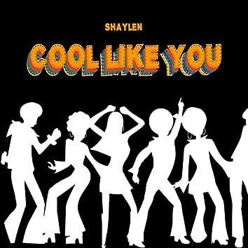 Cool Like You
