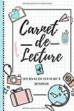 CARNET DE LECTURE: JOURNAL DE LECTURE A REMPLIR: 6*9 po, 361 PAGES, 150 FICHES A REMPLIR (livres et sagas) pour les passionnés de lecture
