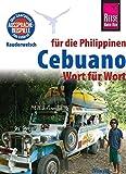 Reise Know-How Sprachführer Cebuano (Visaya) für die Philippinen - Wort für Wort: Kauderwelsch-Band 136