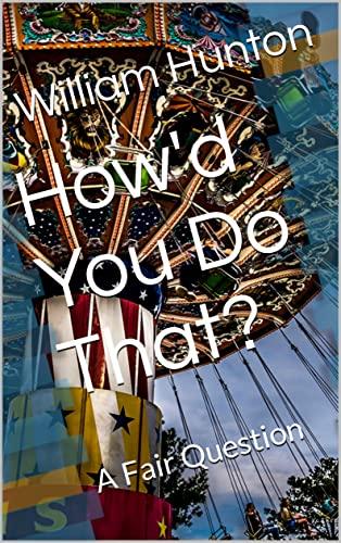 How'd You Do That?: A Fair Question (English Edition)
