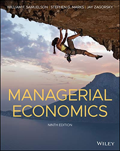 Compare Textbook Prices for Managerial Economics 9 Edition ISBN 9781119554912 by Samuelson, William F.,Marks, Stephen G.,Zagorsky, Jay L.