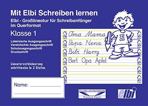 Mit Elbi Schreiben lernen Klasse 1 - Großlineatur mit Lineaturverkleinerung für Grundschule und Förderschule - H3