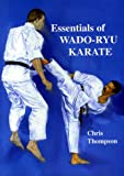 Essentials Of Wado Ryu Karate - Chris Thompson