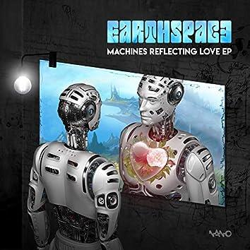 Machines Reflecting Love EP