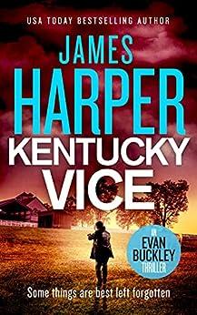 Kentucky Vice: An Evan Buckley Crime Thriller (Evan Buckley Thrillers Book 2) by [James Harper]