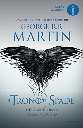 Il trono di spade. Libro quarto delle Cronache del ghiaccio e del fuoco. Il dominio della regina-L'ombra della profezia (Vol. 4)
