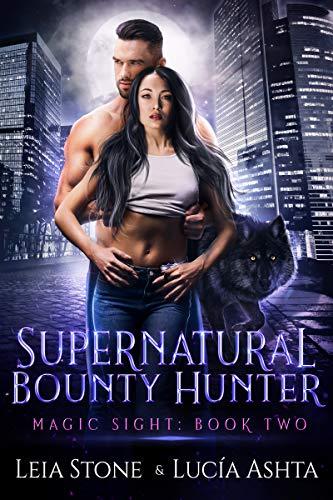 Magic Sight (Supernatural Bounty Hunters Series Book 2)