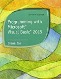 Bundle: Programming with Microsoft Visual Basic 2015, 7th + MindTap Programming, 1 term (6 months) Printed Access Card