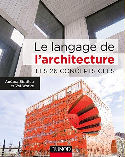 Photo de le-langage-de-larchitecture-les-26-concepts-cles-les