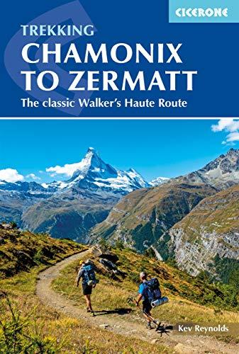 Chamonix to Zermatt: The classic Walker's Haute Route (Cicerone Trekking Guides) (English Edition)