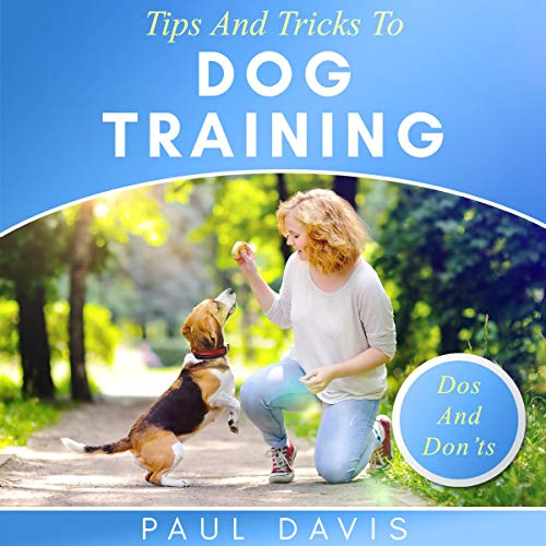 Tips and Tricks to Dog Training cover art