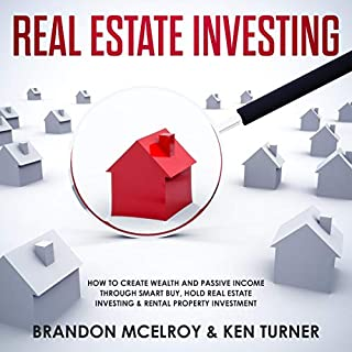 Real Estate Investing: How to Create Wealth and Passive Income Through Smart Buy, Hold Real Estate Investing & Rental Property Investment audiobook cover art