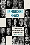 Unfinished Peace: Thoughts on Northern Ireland's Unanswered Past