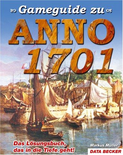 Gameguide zu Anno 1701