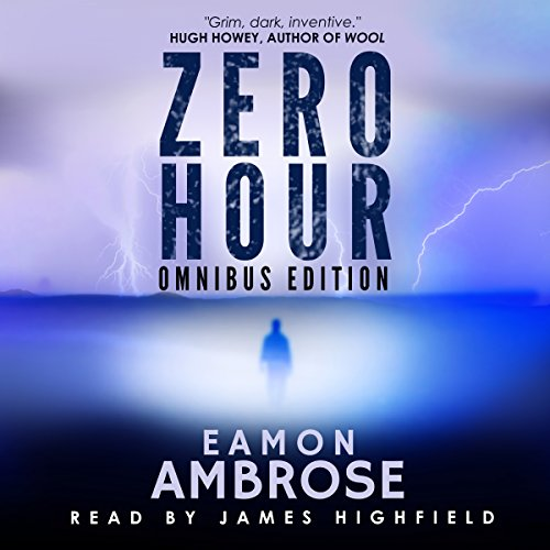 Zero Hour - A Post-Apocalyptic Thriller: Omnibus Edition cover art