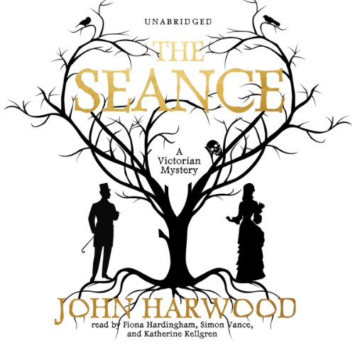 The Séance                   By:                                                                                                                                 John Harwood                               Narrated by:                                                                                                                                 Fiona Hardingham,                                                                                        Simon Vance,                                                                                        Katherine Kellgren                      Length: 10 hrs and 49 mins     144 ratings     Overall 3.9