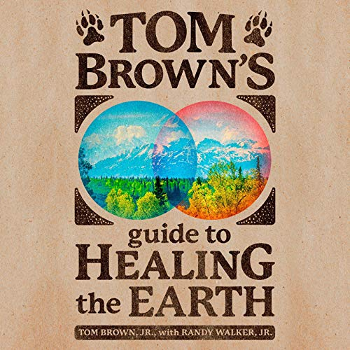 Tom Brown's Guide to Healing the Earth cover art