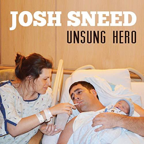 Josh Sneed: Unsung Hero audiobook cover art