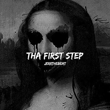 THA FIRST STEP
