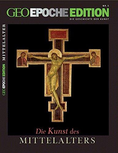 Geo Epoche Edition Nr. 5: Die Kunst des  Mittelalters