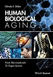 Human Biological Aging: From Macromolecules to Organ Systems - Glenda E. Bilder