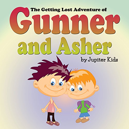 The Getting Lost Adventure of Gunner and Asher                   De :                                                                                                                                 Jupiter Kids                               Lu par :                                                                                                                                 Christy Williamson                      Durée : 3 min     Pas de notations     Global 0,0