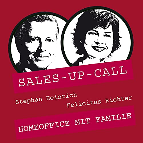 Homeoffice mit Familie: Sales-up-Call
