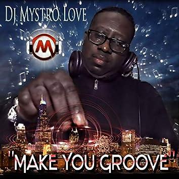 Make You Groove