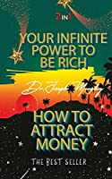 Your Infinite Power To Be Rich & How To Attract Money